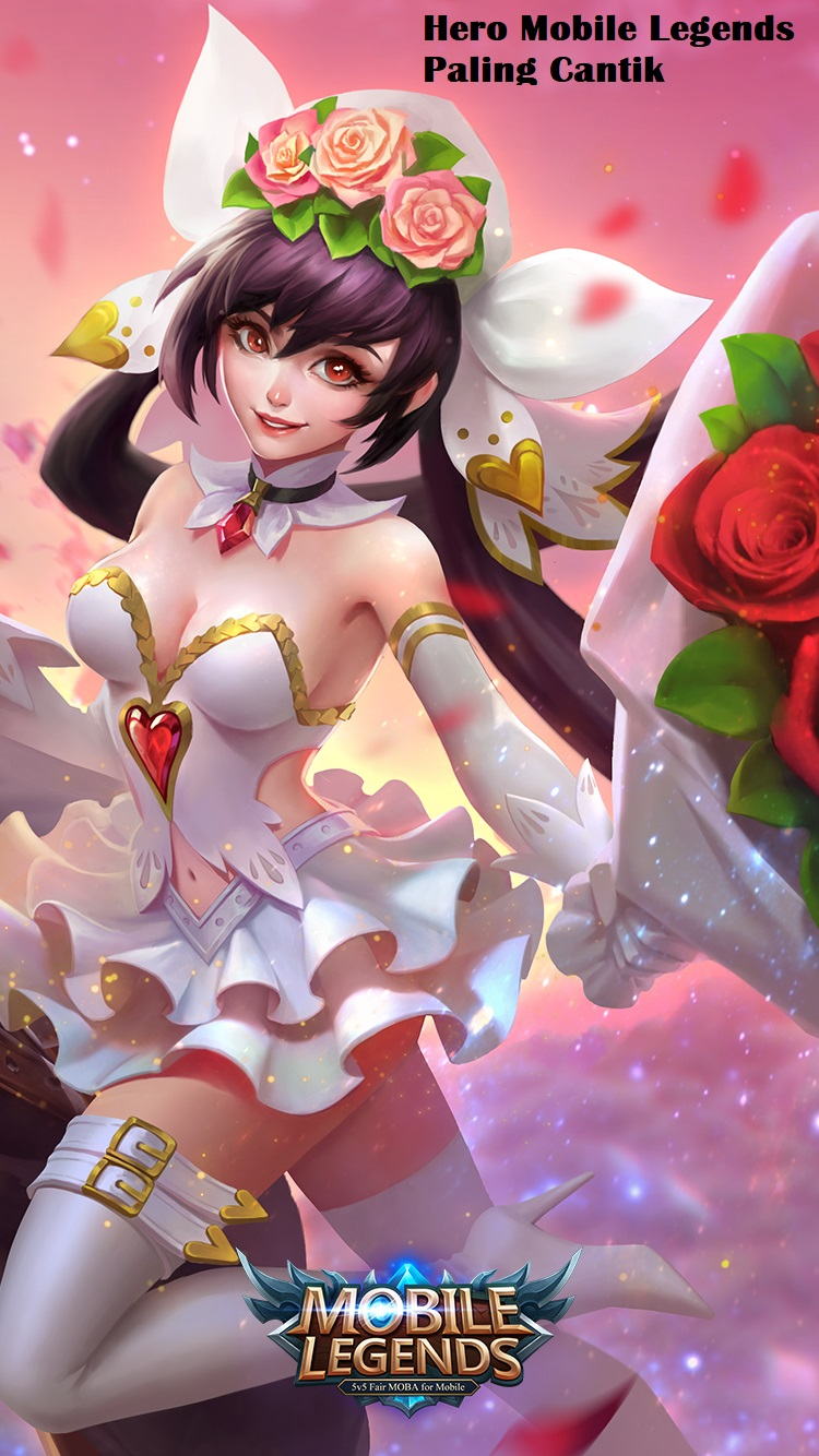 Hero Mobile Legends Paling Cantik